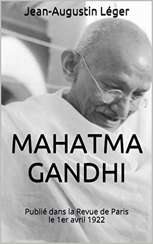 Mahatma Gandhi: Publié dans la Revue de Paris le 1er avril 1922 (French Edition) image