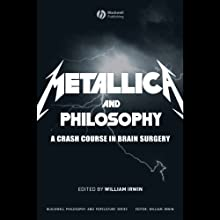 Metallica and Philosophy: A Crash Course in Brain Surgery (       UNABRIDGED) by William Irwin Narrated by Jeff Preston