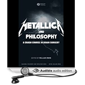 Metallica and Philosophy: A Crash Course in Brain Surgery (Unabridged)