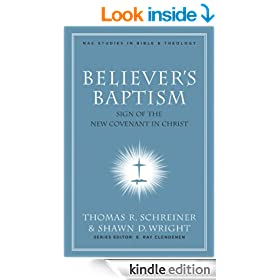 Believer's Baptism (New American Commentary Studies in Bible & Theology)
