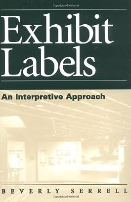Exhibit Labels: An Interpretive Approach: An Interpretive Approach