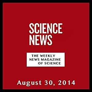 Science News, August 30, 2014 Periodical
