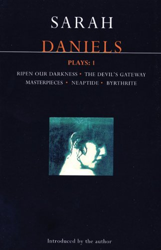 Daniels Plays: 1: Ripen Our Darkness; The Devil's...