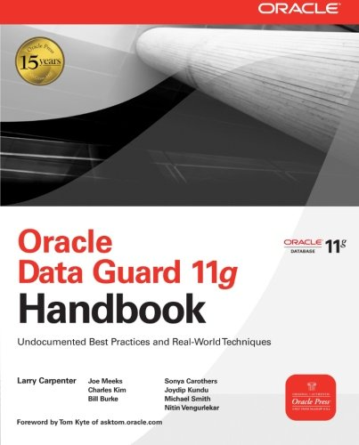 Oracle data guard 11g handbook: undocumented best practices and real-world techniques (Informatica)