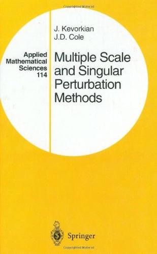 Multiple Scale and Singular Perturbation Methods (Applied...