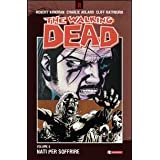 Nati per soffrire. The walking dead: 8di Robert Kirkman