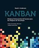 img - for Kanban: Mudan a Evolucion ria de Sucesso para seu Neg cio de Tecnologia (Portuguese Edition) book / textbook / text book