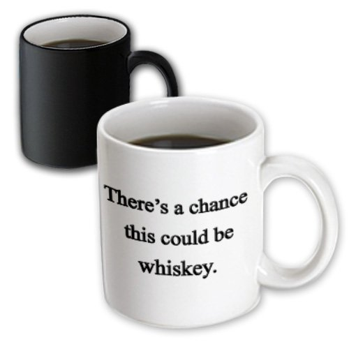 3Drose There'S A Chance This Could Be Whiskey. Magic Transforming Mug, 11-Ounce