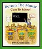 img - for Button the Mouse Goes to School: Button the Mouse backyard adventures (Button the Mouse Books) book / textbook / text book