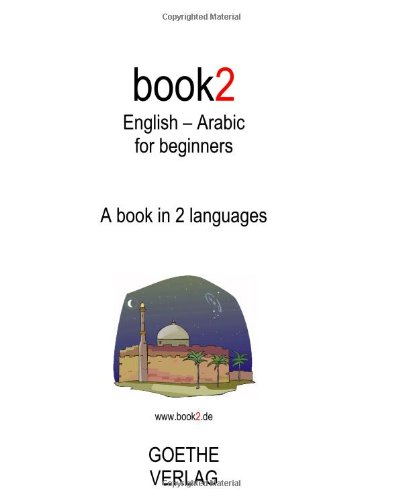 Book2 English - Arabic For Beginners: A Book In 2 Languages: Volume 1