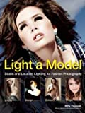 img - for Billy Pegram: Light a Model : Studio and Location Lighting Techniques for Fashion Photography (Paperback); 2014 Edition book / textbook / text book
