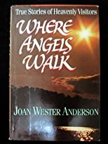 Anderson, Joan Wester's Where Angels Walk: True Stories of Heavenly Visitors 1st (first) edition by Anderson, Joan Wester published by Paul & Co Pub Consortium [Hardcover] (1992)