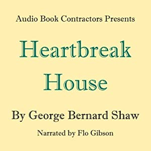 Heartbreak House | [George Bernard Shaw]