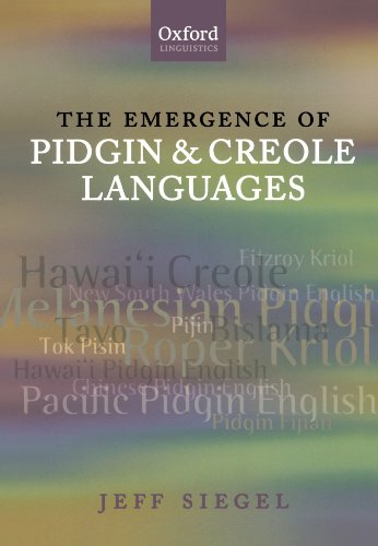The Emergence Of Pidgin And Creole Languages (Oxford Linguistics)