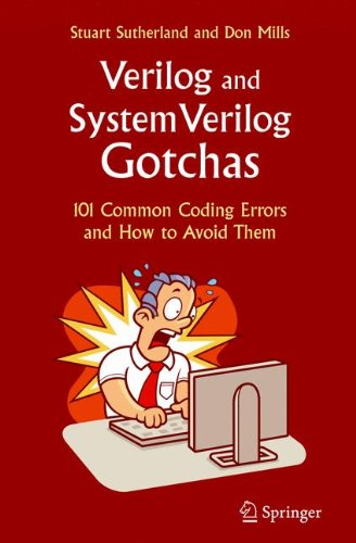Verilog and SystemVerilog Gotchas: 101 Common Coding Errors and How to Avoid Them, by Stuart Sutherland, Don Mills