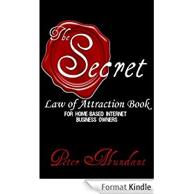 The Secret Law of Attraction Book: for Home-based Internet Business Owners (English Edition)