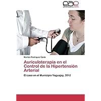 Auriculoterapia en el Control de la Hipertensión Arterial: El caso en el Municipio Yaguajay, 2012