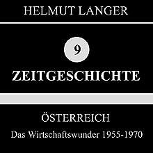 Das Wirtschaftswunder 1955-1970 (Österreich 3) Hörbuch von Helmut Langer Gesprochen von:  div.