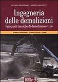 Ingegneria delle demolizioni. Principali tecniche di demolizione civile