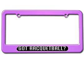 Got Racquetball - Sports License Plate Tag Frame - Color Purple