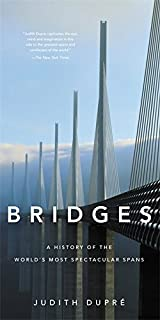 Book Cover: Bridges: A History of the World's Most Spectacular Spans