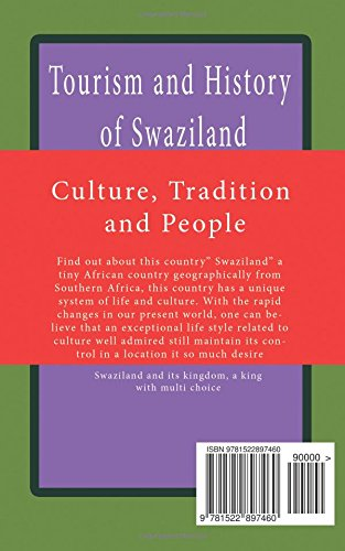 Tourism and History of Swaziland, Culture, Tradition and People: Swaziland and its kingdom, a king with multi choice