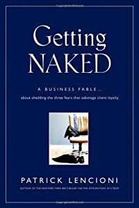 "Cover of ""Getting Naked: A Business Fable..."