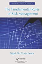 The Fundamental Rules of Risk Management (Chapman & Hall/CRC Finance)