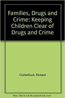 families drugs and crime keeping children clear of drugs