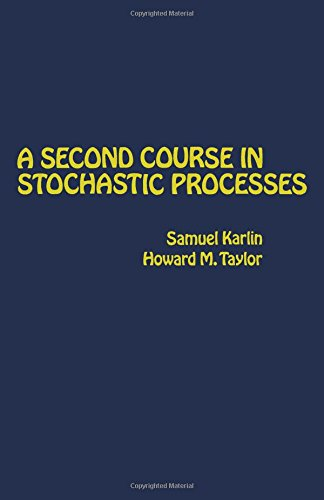 A Second Course in Stochastic Processes, by Samuel Karlin, Howard M. Taylor