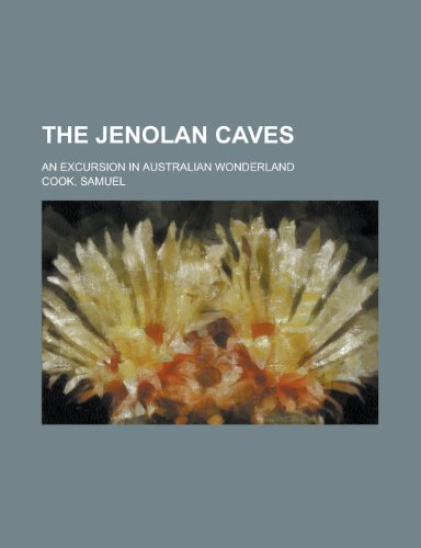 The Jenolan Caves; An Excursion in Australian Wonderland