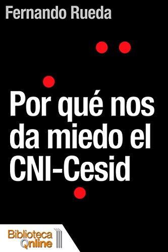 Por qué nos da miedo el CNI-Cesid
