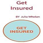 Get Insured | Julia Whelan