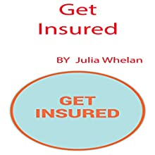 Get Insured Audiobook by Julia Whelan Narrated by Julia Whelan