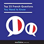 Top 25 French Questions You Need to Know: Absolute Beginner French #32 |  Innovative Language Learning