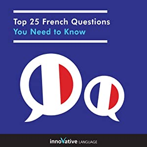 Top 25 French Questions You Need to Know | [Innovative Language Learning]