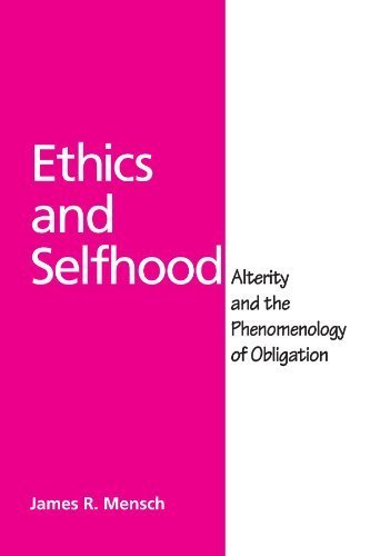 Ethics and Selfhood: Alterity and the Phenomenology of Obligation 1st edition by Mensch, James Richard (2003) Paperback