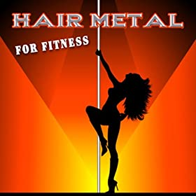 Hair Metal For Fitness