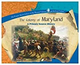 The Colony of Maryland (Library of the Thirteen Colonies and the Lost Colony)