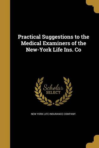 practical-suggestions-to-the-medical-examiners-of-the-new-york-life-ins-co