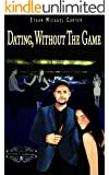 Dating, Without The Game