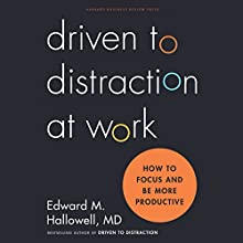 Driven to Distraction at Work: How to Focus and Be More Productive Audiobook by Ned Hallowell Narrated by Christopher Kipiniak