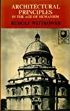 Architectural Principles in the Age of Humanism (Tiranti Library) (0854586105) by Wittkower, Rudolf