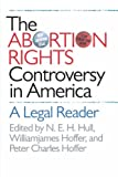 img - for The Abortion Rights Controversy in America: A Legal Reader book / textbook / text book