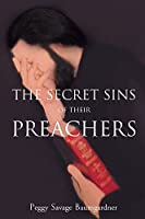 The Secret Sins of Their Preachers [Kindle Edition]