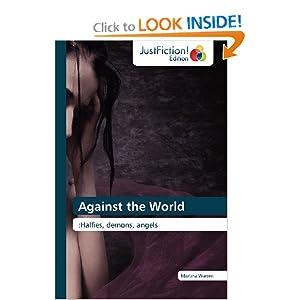 Against the World:Halfies, demons, angels: Martina Warren