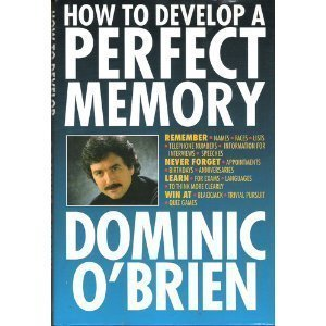 How to develop a perfect memory - Dominic O'Brien