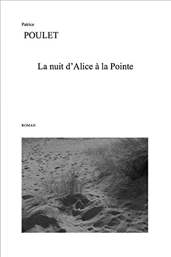 Patrice Poulet - La nuit d'Alice à la Pointe (French Edition)