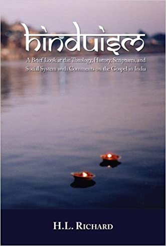 Hinduism: A Brief Look at Theology, History, Scriptures, and Social System with Comments on the Gospel in India written by RICHARD H L