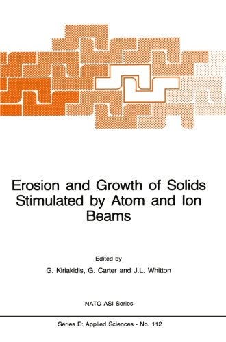 Erosion And Growth Of Solids Stimulated By Atom And Ion Beams (Nato Science Series E:)